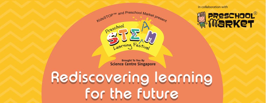 Preschool STEAM Learning Festival | Science Centre Singapore